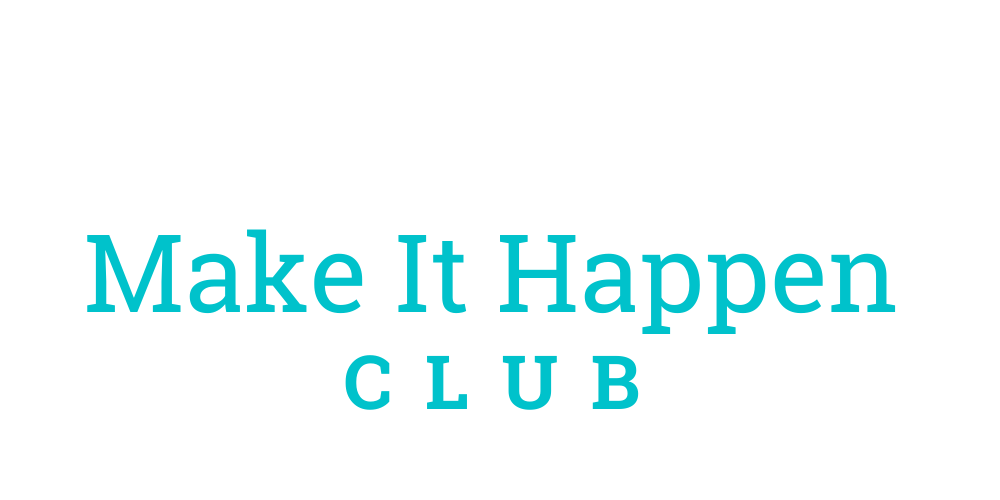 Make It Happen Club