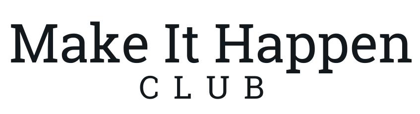 Make It Happen Club